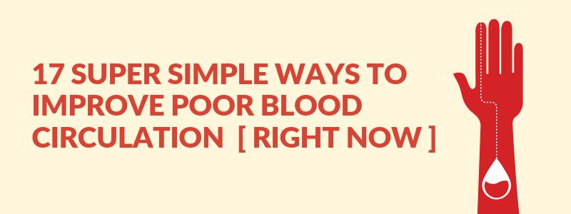 Tips to improve poor blood circulation